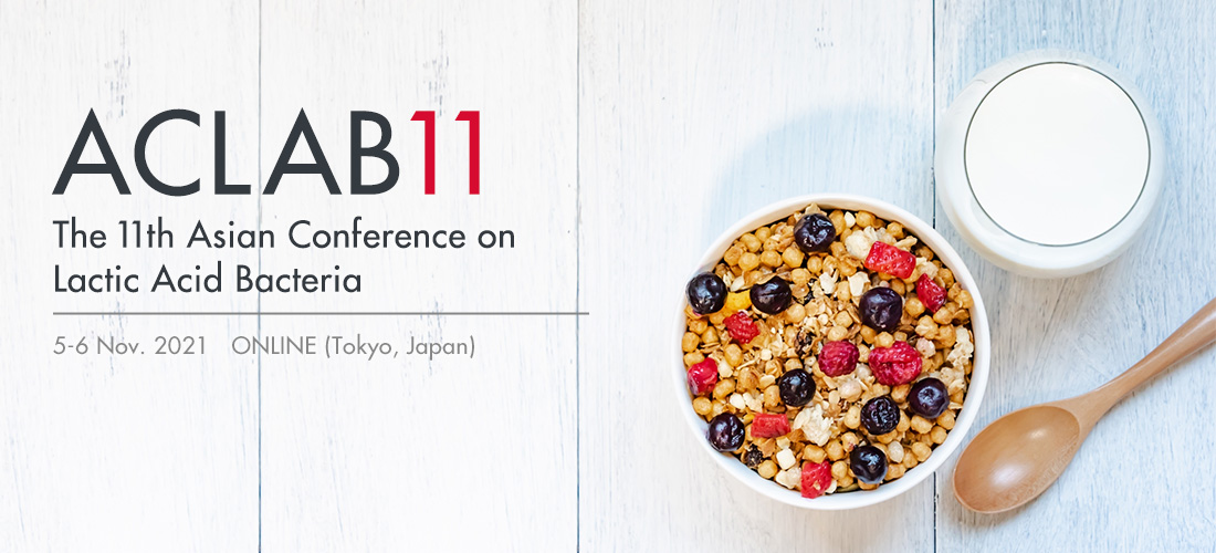 ACLAB11-The 11th Asian Conference on Lactic Acid Bacteria 5-6 Nov 2021 | ONLINE or HYBRID (Tokyo, Japan)